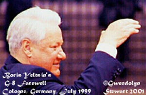 Photograph of  BORIS YELTSIN at the G-8 Summit in Cologne, Germany, July 1999, by  GWENDOLYN STEWART c. 2013; All Rights Reserved